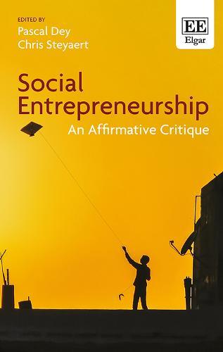 Social Entrepreneurship: An Affirmative Critique (Hardback)
