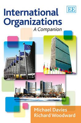 International Organizations: A Companion (Paperback)