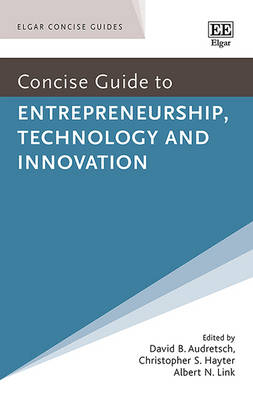 Concise Guide to Entrepreneurship, Technology and Innovation (Hardback)