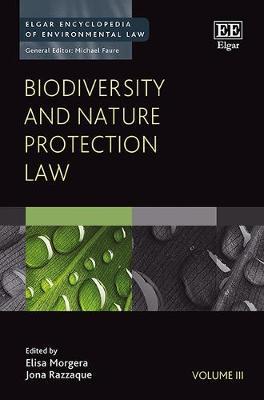 Biodiversity and Nature Protection Law - Elgar Encyclopedia of Environmental Law Series 3 (Hardback)