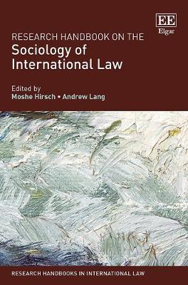 Research Handbook on the Sociology of International Law - Research Handbooks in International Law series (Hardback)
