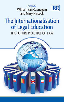 The Internationalisation of Legal Education: The Future Practice of Law (Hardback)