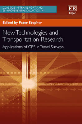 New Technologies and Transportation Research: Applications of GPS in Travel Surveys - Classics in Transport and Environmental Valuation Series 4 (Hardback)