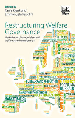 Restructuring Welfare Governance: Marketization, Managerialism and Welfare State Professionalism (Hardback)