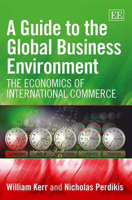 A Guide to the Global Business Environment: The Economics of International Commerce (Paperback)