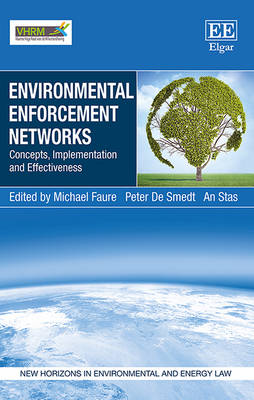 Environmental Enforcement Networks: Concepts, Implementation and Effectiveness - New Horizons in Environmental and Energy Law Series (Hardback)