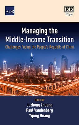 Managing the Middle-Income Transition: Challenges Facing the People's Republic of China (Hardback)