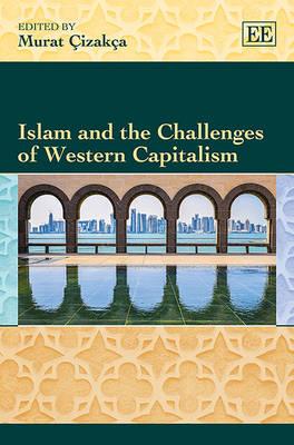 Islam and the Challenges of Western Capitalism - Elgar Mini Series (Hardback)