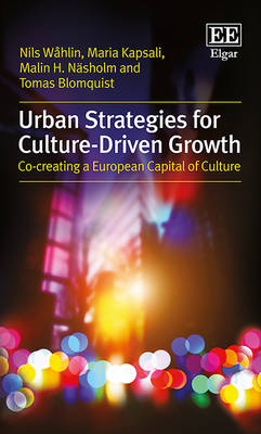 Urban Strategies for Culture-Driven Growth: Co-Creating a European Capital of Culture (Hardback)