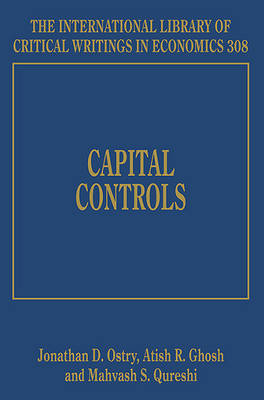 Capital Controls - The International Library of Critical Writings in Economics Series 308 (Hardback)