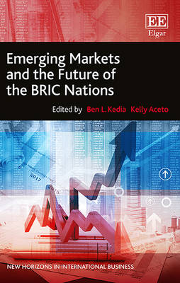 Emerging Markets and the Future of the Bric Nations - New Horizons in International Business Series (Hardback)