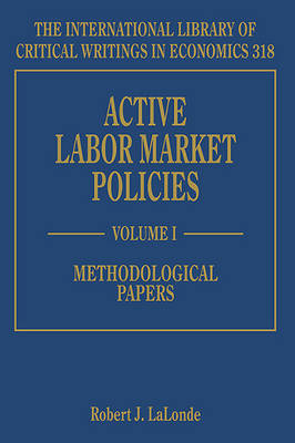 Active Labor Market Policies - The International Library of Critical Writings in Economics Series 318 (Hardback)