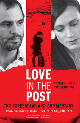 Love in the Post: From Plato to Derrida: The Screenplay and Commentary (Paperback)