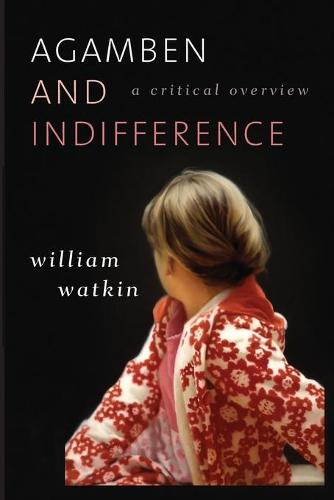 Agamben and Indifference: A Critical Overview (Paperback)
