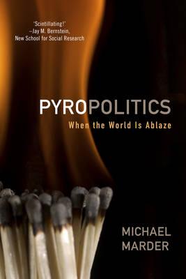 Pyropolitics: When the World is Ablaze (Paperback)