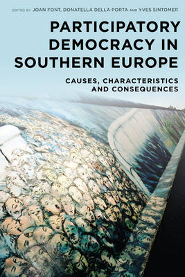 Participatory Democracy in Southern Europe: Causes, Characteristics and Consequences (Hardback)