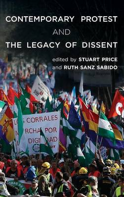 Contemporary Protest and the Legacy of Dissent (Hardback)