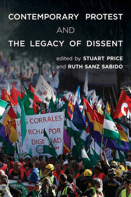 Contemporary Protest and the Legacy of Dissent (Paperback)
