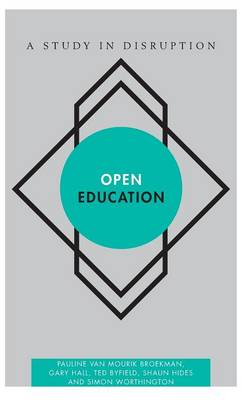 Open Education: A Study in Disruption - Disruptions (Hardback)