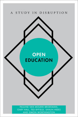 Open Education: A Study in Disruption - Disruptions (Paperback)