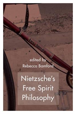 Nietzsche's Free Spirit Philosophy (Paperback)