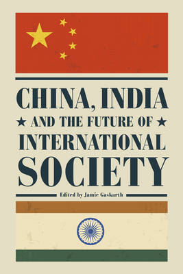China, India and the Future of International Society (Paperback)