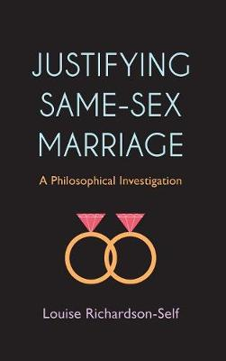 Justifying Same-Sex Marriage: A Philosophical Investigation (Hardback)