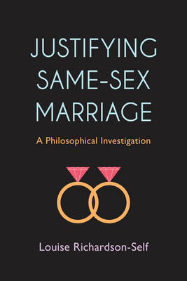 Justifying Same-Sex Marriage: A Philosophical Investigation (Paperback)