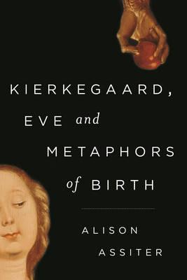 Kierkegaard, Eve and Metaphors of Birth (Hardback)