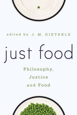 Just Food: Philosophy, Justice and Food (Paperback)