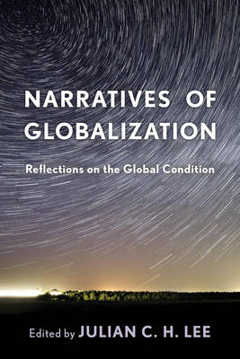 Narratives of Globalization: Reflections on the Global Condition (Paperback)