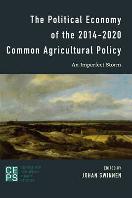 The Political Economy of the 2014-2020 Common Agricultural Policy: An Imperfect Storm (Paperback)