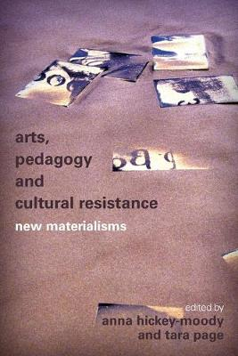 Arts, Pedagogy and Cultural Resistance: New Materialisms (Paperback)