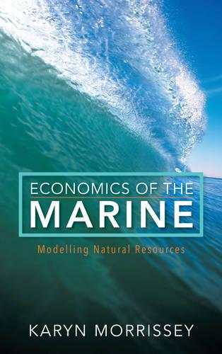 Economics of the Marine: Modelling Natural Resources (Paperback)