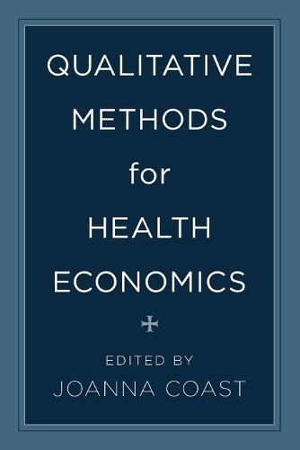 Qualitative Methods for Health Economics (Paperback)
