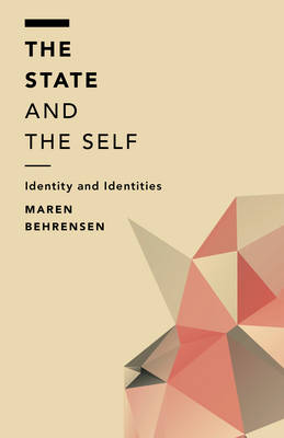 The State and the Self: Identity and Identities - Off the Fence: Morality, Politics and Society (Paperback)