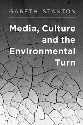 Media, Culture and the Environmental Turn (Hardback)