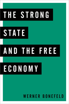 The Strong State and the Free Economy (Hardback)