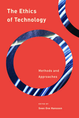 The Ethics of Technology: Methods and Approaches - Philosophy, Technology and Society (Hardback)