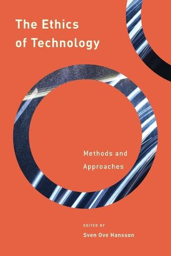 The Ethics of Technology: Methods and Approaches - Philosophy, Technology and Society (Paperback)