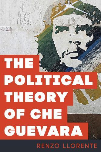 The Political Theory of Che Guevara (Hardback)