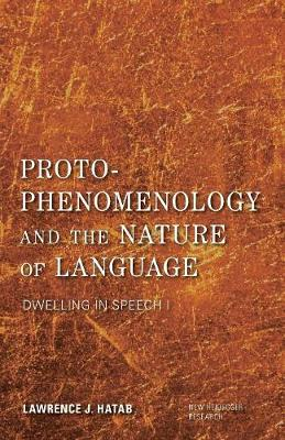 Proto-Phenomenology and the Nature of Language: Dwelling in Speech I - New Heidegger Research (Paperback)
