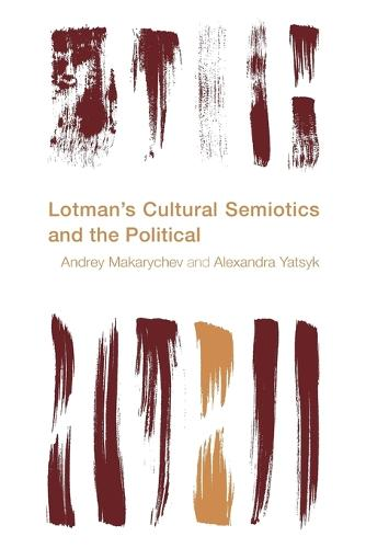 Lotman's Cultural Semiotics and the Political - Reframing the Boundaries: Thinking the Political (Paperback)