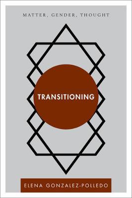 Transitioning: Matter, Gender, Thought - Disruptions (Hardback)