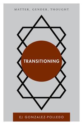 Transitioning: Matter, Gender, Thought - Disruptions (Paperback)