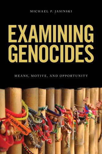 Examining Genocides: Means, Motive, and Opportunity (Paperback)