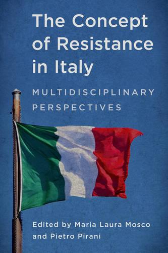 The Concept of Resistance in Italy: Multidisciplinary Perspectives (Paperback)