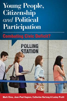 Young People, Citizenship and Political Participation: Combating Civic Deficit? (Hardback)
