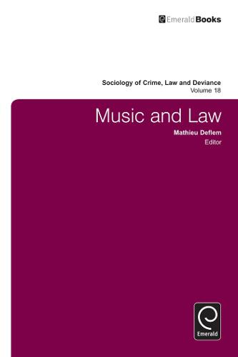 Music and Law - Sociology of Crime, Law and Deviance 18 (Hardback)