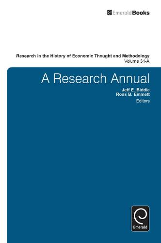 A Research Annual - Research in the History of Economic Thought and Methodology 31, Part A (Hardback)